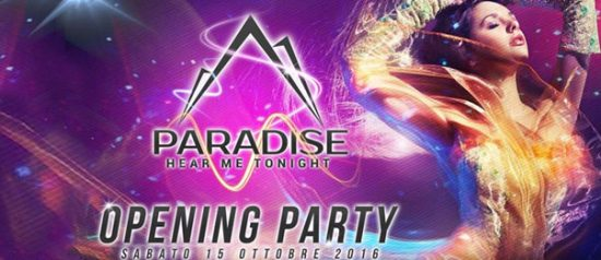 Paradise / Hear me tonight / Opening Party al Paradise Bissò a Montereale