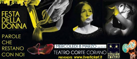 """""""Parole che restano con noi"""" Festa della donna al Teatro CorTe di Coriano"""