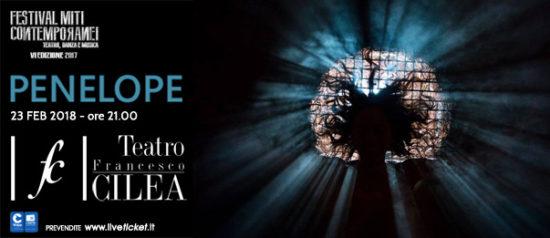 """Festival Miti Contemporanei """"Penelope"""" al Teatro Francesco Cilea di Reggio Calabria"""