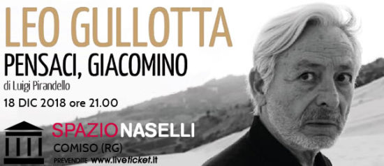 """Leo Gullotta """"Pensaci, Giacomino"""" al Spazio Naselli di Comiso"""