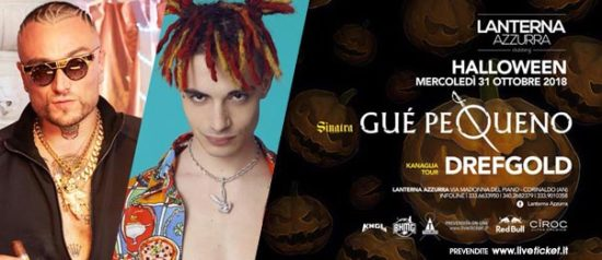 "Guè Pequeno ""Sinatra"" + Drefgold ""Kanaglia tour"" Halloween night alla Lanterna Azzurra di Corinaldo"