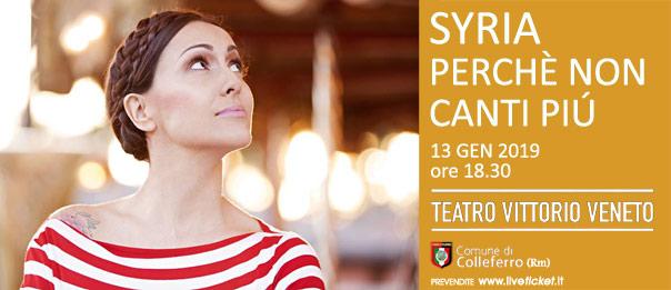 Syria - Perchè non canti più al Teatro Vittorio Veneto di Colleferro
