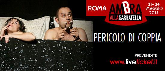 Pericolo di coppia al Teatro Ambra Garbatella di Roma