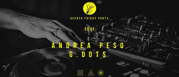 Friday party – G. Dots e Andrea Peso al Ristorante 4cento di Milano