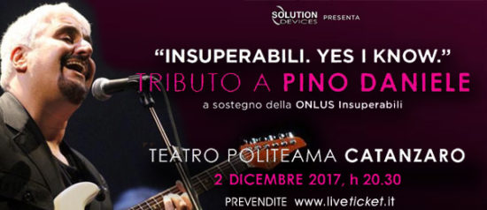 """""""Insuperabili. Yes i know"""" Tributo a Pino Daniele al Teatro Politeama di Catanzaro"""