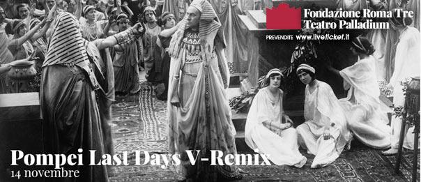 Pompei Last Days V-Remix al Teatro Palladium a Roma