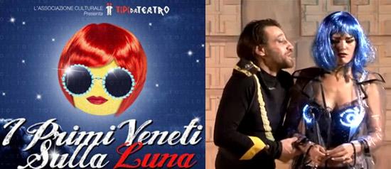 """""""I primi veneti sulla luna"""" al Piccolo Teatro di Padova"""