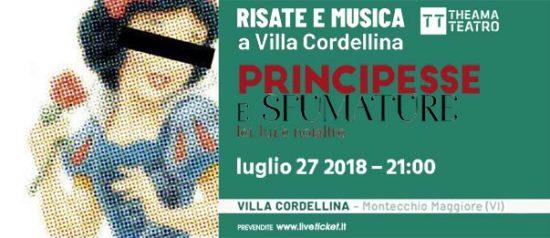 """""""Principesse e sfumature"""" Risate e Musica a Villa Cordellina 2018 a Montecchio Maggiore"""