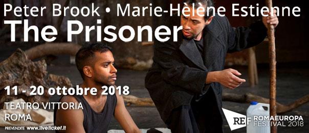 "Romaeuropa Festival 2018 – Peter Brook • Marie-Hèlène Estienne ""The Prisoner"" al Teatro Vittoria a Roma"