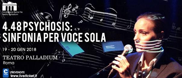 "4.48 Psychosis ""Sinfonia per voce sola"" al Teatro Palladium a Roma"