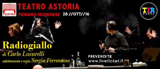 Radiogiallo al Teatro Astoria di Fiorano Modenese