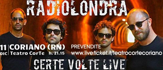 """RadioLondra """"Certe Volte Live"""" al Teatro CorTe di Coriano"""