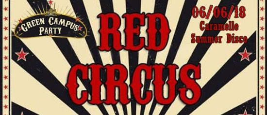 Green campus - Red circus party al Caramelle Summer Disco di Boschetto - Sommo