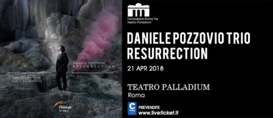 "Daniele Pozzovio Trio ""Resurrection"" al Teatro Palladium a Roma"