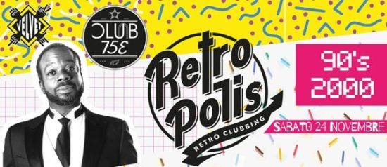 Retropolis - New opening al Club 753 a Carpegna