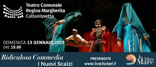 Ridiculosa Commedia - I Nuovi Scalzi al Teatro Regina Margherita a Caltanissetta