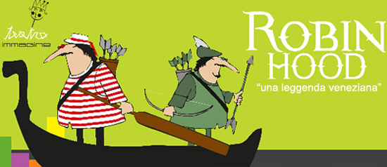 Robin Hood - Una leggenda veneziana a Santa Maria di Sala