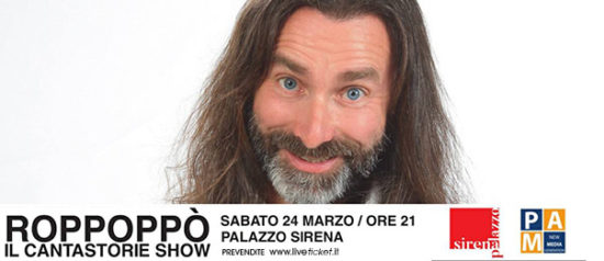 Roppoppo' il cantastorie show al Palazzo Sirena a Francavilla al Mare