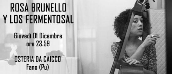 Rosa Brunello Y Los Fermentosal - Fano Club all'Osteria del Caicco