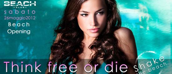 """Think free or die"" al Beach Club Versilia"