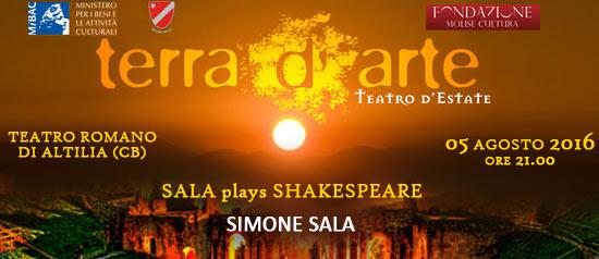 Sala plays Shakespeare a Terra d'Arte estate 2016 al Teatro Romano di Altilia a Sepino