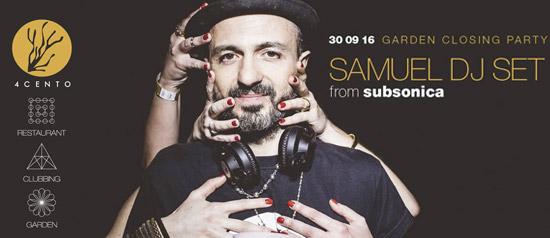 Samuel DJ Set from Subsonica - 4cento Garden Closing Party a Milano