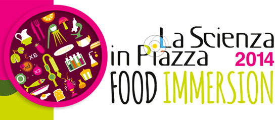"Food Immersion ""La scienza in piazza a Bologna"" 2014"