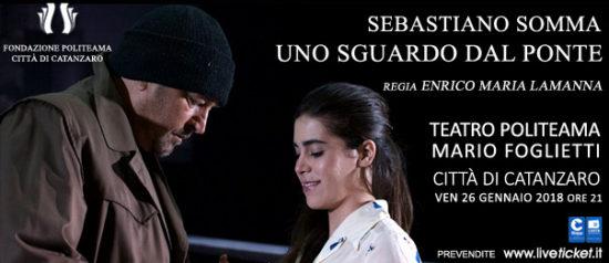 """Sebastiano Somma """"Uno sguardo dal ponte"""" al Teatro Politeama di Catanzaro"""