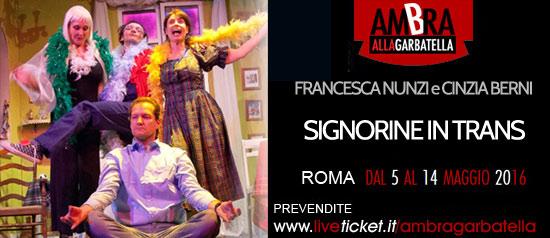 """Francesca Nunzi """"Signorine in trans"""" al Teatro Ambra alla Garbatella di Roma"""