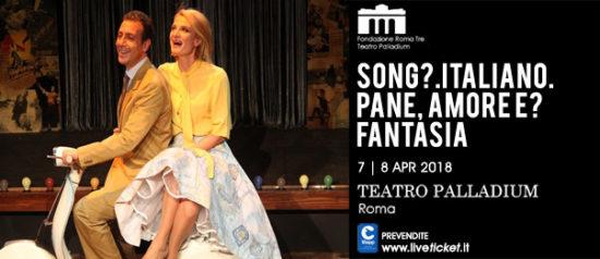 Song…Italiano. Pane, amore e… fantasia al Teatro Palladium a Roma