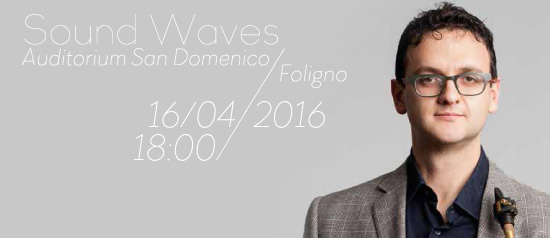 Sound Waves all'Auditorium San Domenico di Foligno