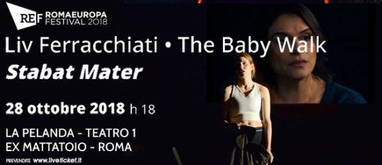 "Romaeuropa Festival 2018 - Liv Ferracchiati • The Baby Walk ""Stabat Mater"" a La Pelanda a Roma"