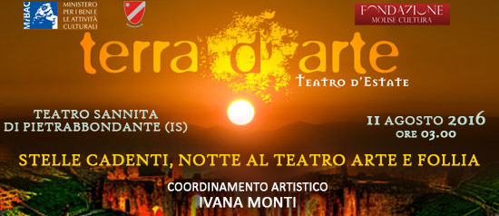 Stelle cadenti, notte al teatro arte e follia a Terra d'Arte estate 2016 al Teatro Sannita di Pietrabbondante