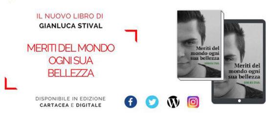 """Gianluca Stival """"Meriti del mondo ogni sua bellezza"""" alla Libreria Goldoni a Treviso"""