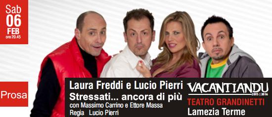 """Laura Freddi """"Stresssati... ancora di più"""" al Teatro Grandinetti di Lamezia Terme"""