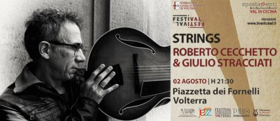 Strings - Roberto Cecchetto & Giulio Stracciati alla Piazzetta dei Fornelli Volterra