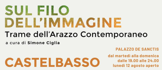 """Mostra """"Sul filo dell'immagine – Trame dell'arazzo contemporaneo"""" al Palazzo De Sanctis a Castelbasso"""