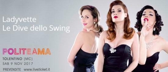 """Ladyvette """"Le dive dello Swing"""" al Politeama di Tolentino"""