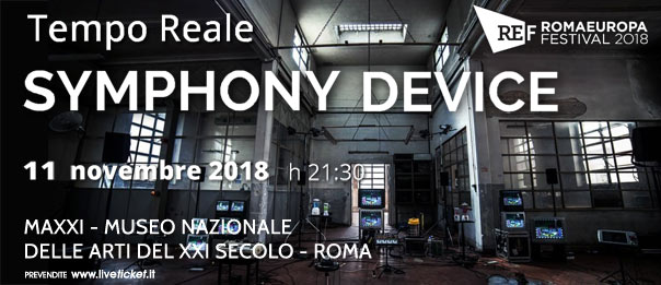 """Romaeuropa Festival 2018 - Tempo Reale """"Symphony Device"""" al Maxxi Museo Arti XXI Secolo a Roma"""
