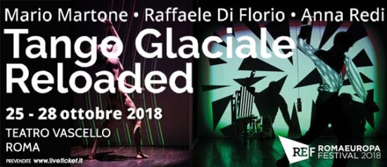 """Romaeuropa Festival 2018 – Mario Martone • Raffaele Di Florio • Anna Redi """"Tango Glaciale Reloaded"""" al Teatro Vascello a Roma"""