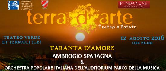 """Ambrogio Sparagna & OPI """"Taranta d'amore"""" a Terra d'Arte estate 2016 al Teatro Verde di Termoli"""