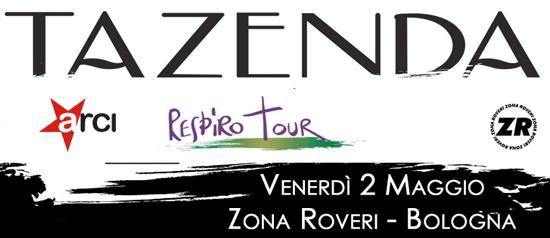 """Tazenda """"Respiro Tour"""" Zona Roveri Bologna"""