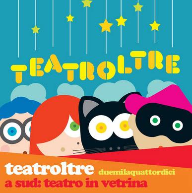 TeatrOltre 2014 A Sud: Teatro in Vetrina 24 - 26 ottobre 2014