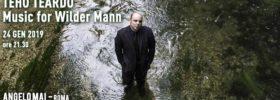 Theo Teardo – Music for Wilder Mann Live all'Angelo Mai di Roma