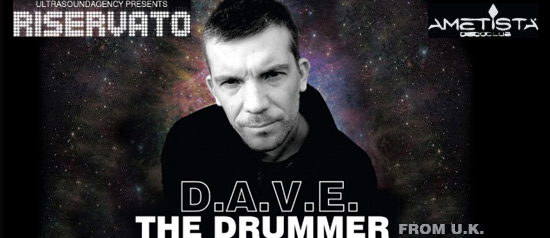 D.A.V.E. The Drummer all'Ametista Disco Club