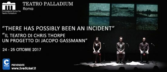 """""""There has possibly been an incident"""" al Teatro Palladium a Roma"""