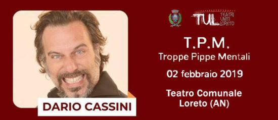 """Dario Cassini """"T.P.M. - Troppe pippe mentali"""" al Teatro Comunale di Loreto"""