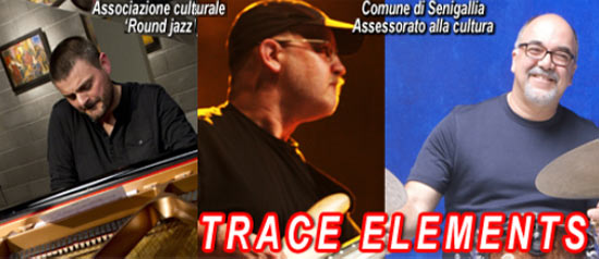 Trace Elements all' Auditorium San Rocco di Senigallia