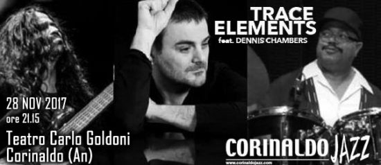 "Corinaldo jazz winter 2017 ""Trace Elements"" feat. Dennis Chambers al Teatro Carlo Goldoni a Corinaldo"