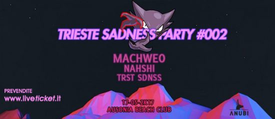 Trieste Sadness Party #002 @ Ausonia Trieste